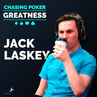 #6 Jack Laskey: How-To Use Poker as Preparation For Life