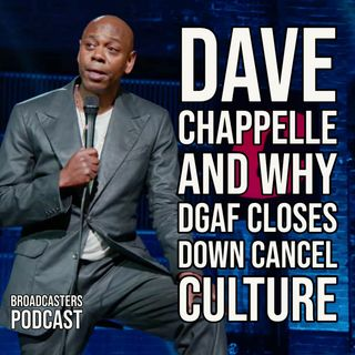 Dave Chappelle and why DGAF is Cancel Culture Kryptonite (ep.195)