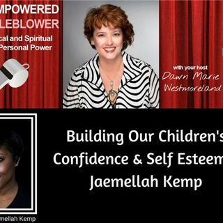 Building Our Children's Self Esteem and Confidence with Jaemellah Kemp