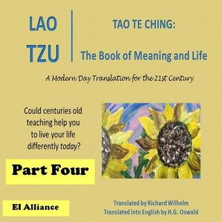 Lao Tzu - Tao Te Ching - Part Four - 10-18