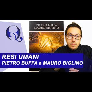 RESI UMANI di PIETRO BUFFA e MAURO BIGLINO (libro)