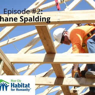 Episode #2: Construction Manager Shane Spalding