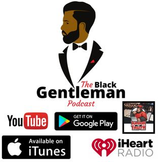 The Black Gentleman Podcast Episode 26 (10.29.20) #BGP