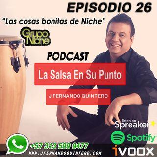 """EPISODIO 26- Las cosas bonitas de Niche. """"Habla José Aguirre"""""""