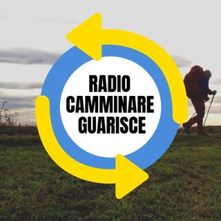 "RADIO ""CAMMINARE GUARISCE"""