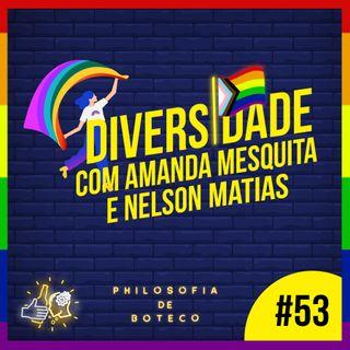 #53 - Diversidade (Part. Amanda Mesquita e Nelson Matias)