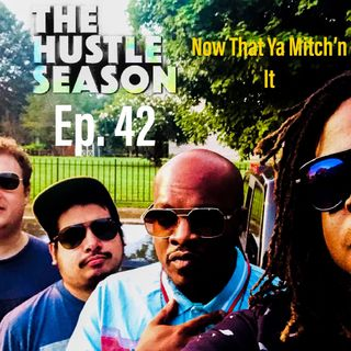 The Hustle Season 2: Ep. 42 Now That Ya Mitch'n It