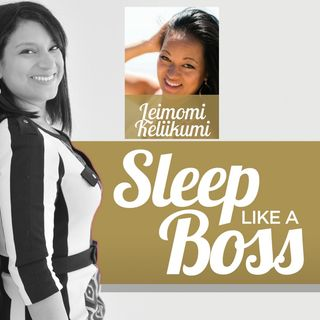 Sleep Like A Boss The Podcast with Christine Hansen - Leimomi Keliikuli