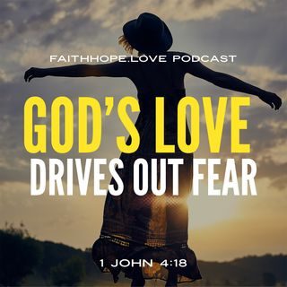 How God's Love Overcomes the Spirit of Fear to Live in Victory