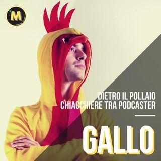 #11 - Dietro Il Pollaio, chiacchiere tra podcaster | con il Gallo