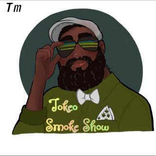 Tokeo's Smoke Show