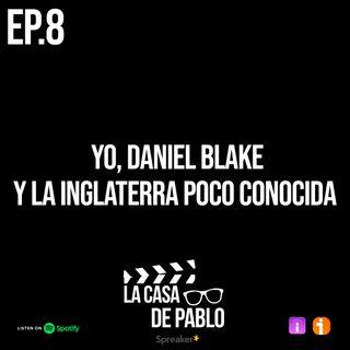 EP.8 YO, DANIEL BLAKE Y LA INGLATERRA POCO CONOCIDA