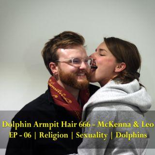 Dolphin Armpit Hair 666 - McKenna & Leo - EP 06