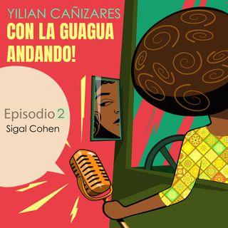 CON LA GUAGUA ANDANDO -Sigal Cohen - Episodio 2