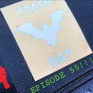 TrashBat Radio #55
