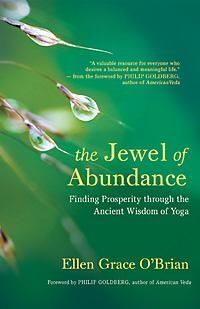 The Jewel of Abundance: Finding Prosperity through the Ancient Wisdom of Yoga with guest Ellen Grace O'Brian