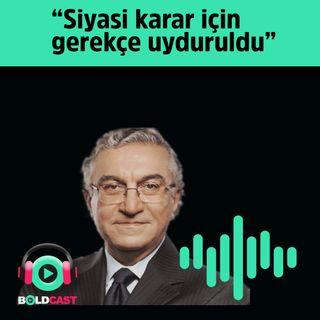"""Mehmet Y. Yılmaz: """"Siyasi karar için gerekçe uyduruldu"""""""