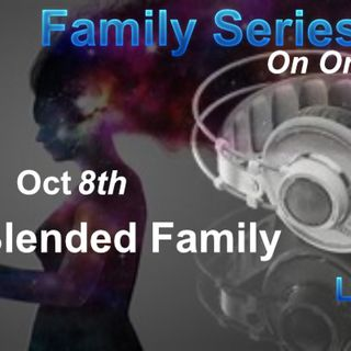 Episode 147 - Family Series: Pt 3 Blended Family