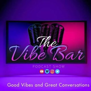 Episode 5 - Reviews and Much More - The Vibe Bar Podcast Show