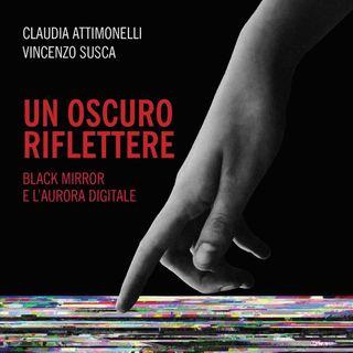 """Claudia Attimonelli, Vincenzo Susca """"Un oscuro riflettere"""""""