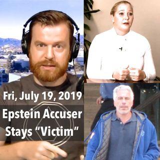 Epstein Drama: Evil Women Call Out 'Evil' Men (Fri, Jul 19, 2019)