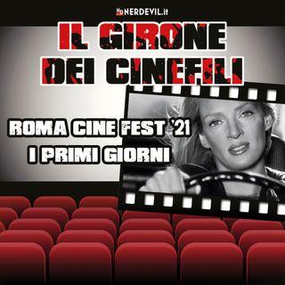 Il girone dei cinefili 17/10/21 - Roma Cine Fest '21: i primi giorni