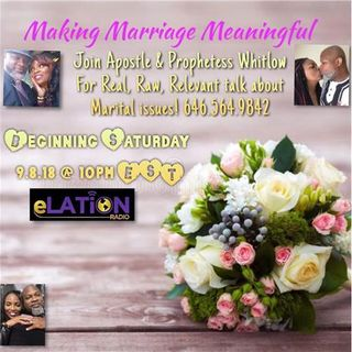 Making Marriage Meaningful with Apostle and Prophetess Whitlow