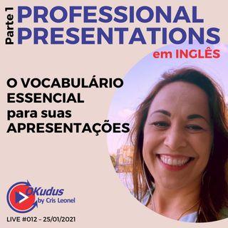 #012 - 'PROFESSIONAL PRESENTATIONS' in English - O VOCABULÁRIO ESSENCIAL para suas APRESENTAÇÕES em INGLÊS - (part 1)