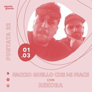 Puntata 22 - Faccio quello che mi piace:il duo ReKoba si racconta attraverso la musica