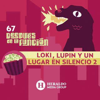 Loki, Lupin y Un Lugar en Silencio 2 | Después de la Función: Películas y series en streaming