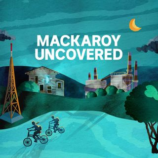 PRESENTS — Mackaroy Uncovered