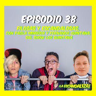 Ep 38 Filosas y escandalosas con Paola Mingüer y Fernando Quintana, del show Los Quintana