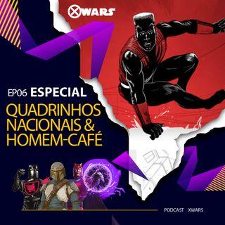 XWARS #07 Quadrinhos Nacionais e Homem Café