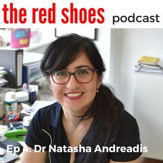 Ep 4 - Dr Natasha Andreadis