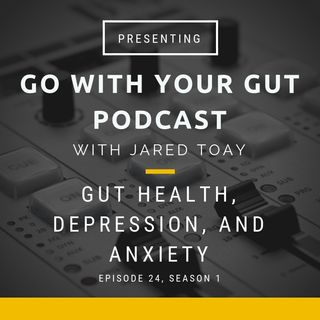 Gut Health, Depression, & Anxiety