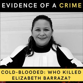 17. Cold-Blooded: Who Killed Elizabeth Barraza?