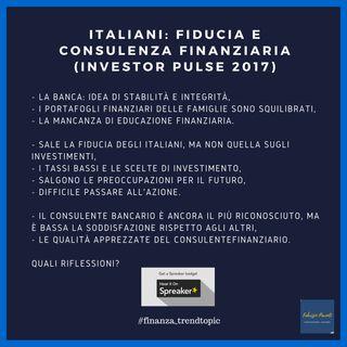 Italiani: fiducia e consulenza finanziaria (Investor Pulse 2017)