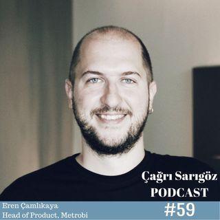 #59 Eren Çamlıkaya - Head of Product, Metrobi