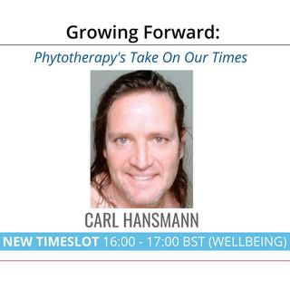 Phytotherapy's Take On Our Times | Carl Hansmann on Growing Forward with Shellee-Kim Gold