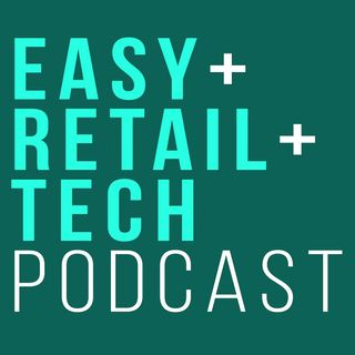 EASY+RETAIL+TECH Forge Podcast