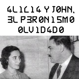 Alicia y John, el Peronismo olvidado