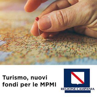 Turismo, nuovi fondi per le MPMI della Regione Campania