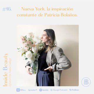 Episodio 16. Nueva York, la inspiración constante de Patricia Bolaños