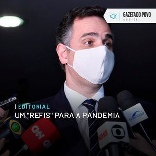 """Editorial: Um """"Refis"""" para a pandemia"""
