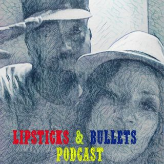 Lipsticks and Bullets podcast