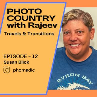 Ep. 12 - Susan Blick - Travels & transitions