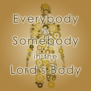 Sharing the Gospel - Everybody is Somebody in the Lords Body - Part 6