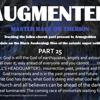 AUGMENTED PART 25 GOD OF EARTHQUAKES AND ANGLES