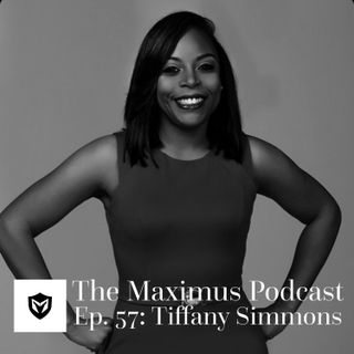 The Maximus Podcast Ep. 57 - Tiffany Simmons