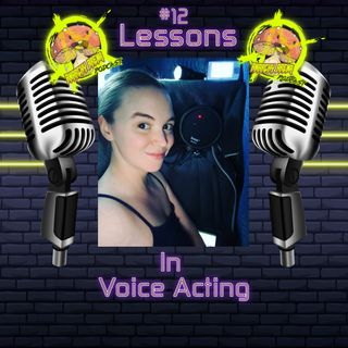 Episode 12: Lessons(ish) In Voice Acting